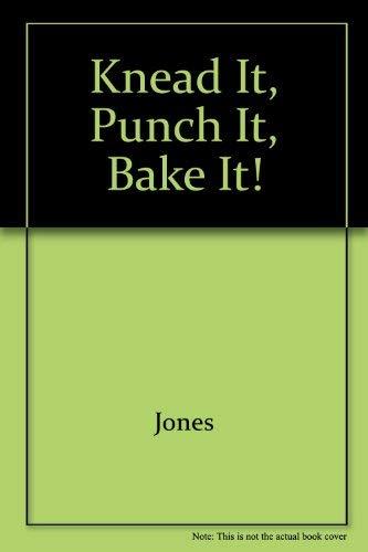 9780690041354: Knead It, Punch It, Bake It!