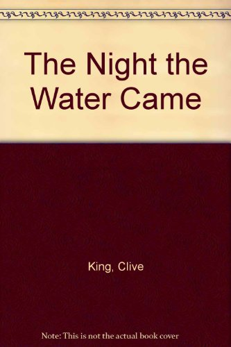 The Night The Water Came.: King,Clive.