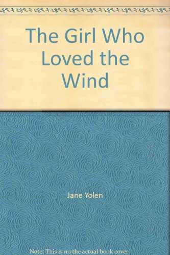 9780690042061: The Girl Who Loved the Wind