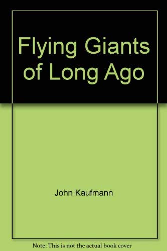 9780690042191: Flying Giants of Long Ago (Let's-Read-And-Find-Out Science Book)
