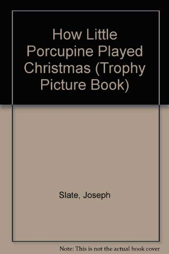 9780690042375: How Little Porcupine Played Christmas (Trophy Picture Book)