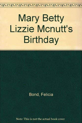 9780690042566: Mary Betty Lizzie Mcnutt's Birthday