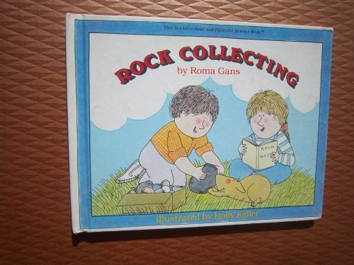Rock collecting (Let's-read-and-find-out science book): Gans, Roma