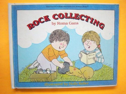 9780690042658: Rock collecting (Let's-read-and-find-out science book)