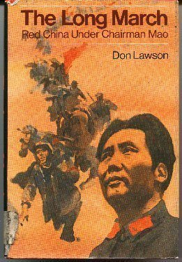 The Long March: Red China Under Chairman Mao: Lawson, Don