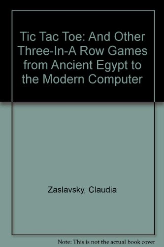 Tic Tac Toe: And Other Three-In-A Row: Zaslavsky, Claudia