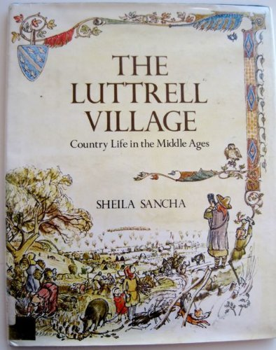 The Luttrell Village: Country Life in the Middle Ages: Sancha, Sheila