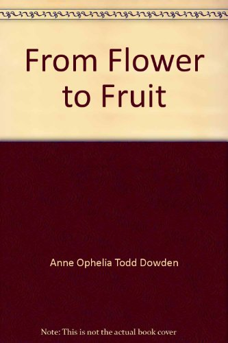 9780690044034: From Flower to Fruit