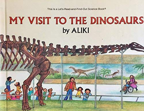 9780690044225: My Visit to the Dinosaurs (Let's-Read-and-Find-Out Science Stage 2)