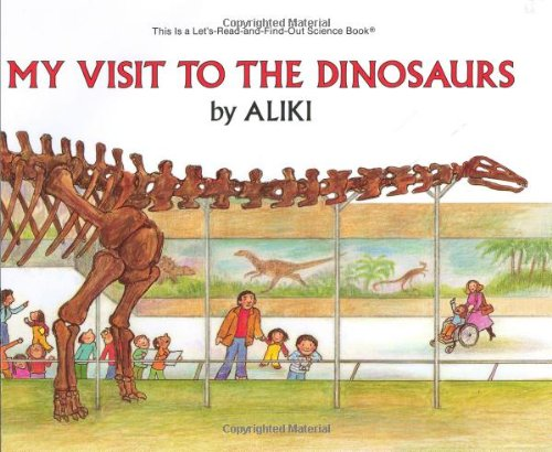 9780690044232: My Visit to the Dinosaurs (Let's-Read-and-Find-Out Science)
