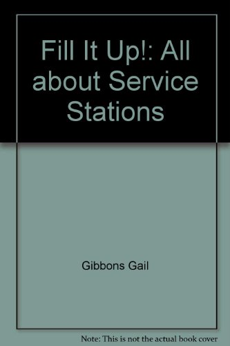 9780690044393: Fill it up!: All about service stations