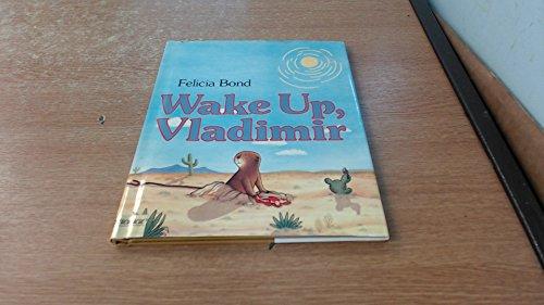Wake Up, Vladimir! (0690044526) by Felicia Bond
