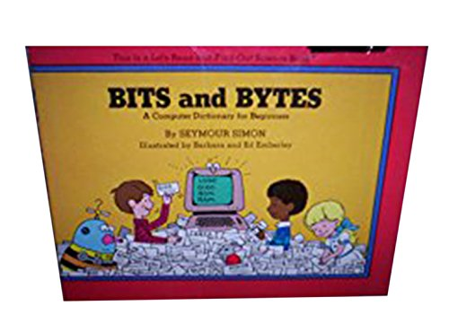 9780690044744: Bits and bytes: A computer dictionary for beginners (Let's-read-and-find-out science book)