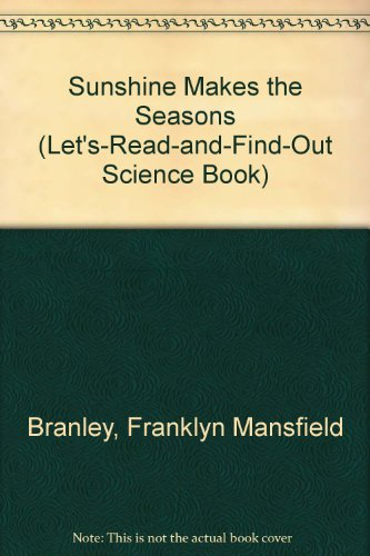 9780690044812: Sunshine Makes the Seasons (Let'S-Read-And-Find-Out Science Book)