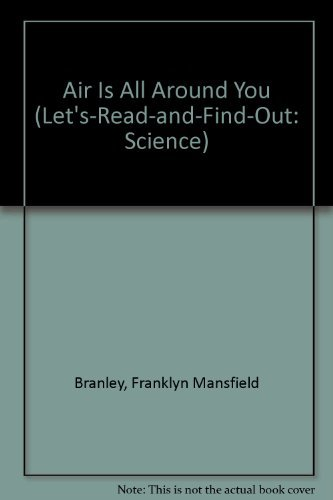 9780690045024: Air Is All Around You (Let's-Read-and-Find-Out: Science)