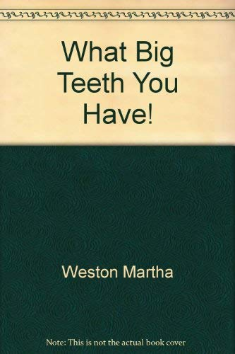 9780690045062: What big teeth you have!