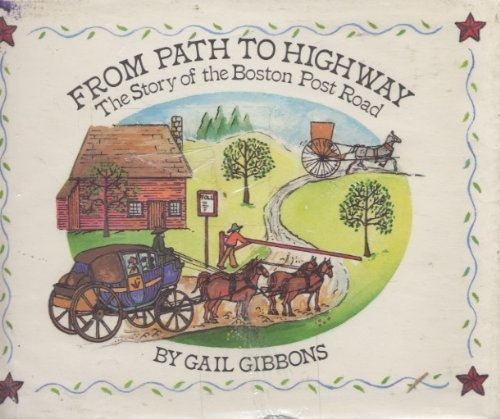 FROM PATH TO HIGHWAY : The Story of the Boston Post Road