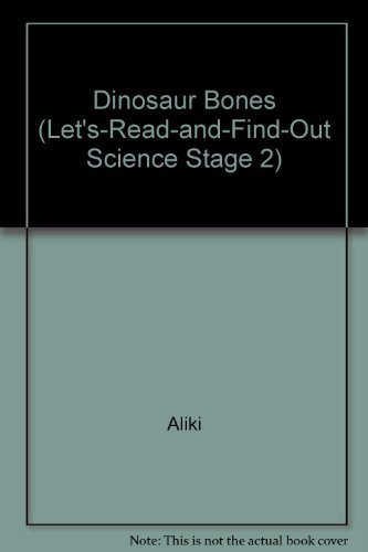 9780690045499: Dinosaur Bones (Let's-Read-and-Find-Out Science Stage 2)