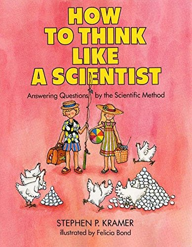 9780690045635: [How to Think Like a Scientist: Answering Questions by the Scientific Method] [by: Stephen P Kramer]