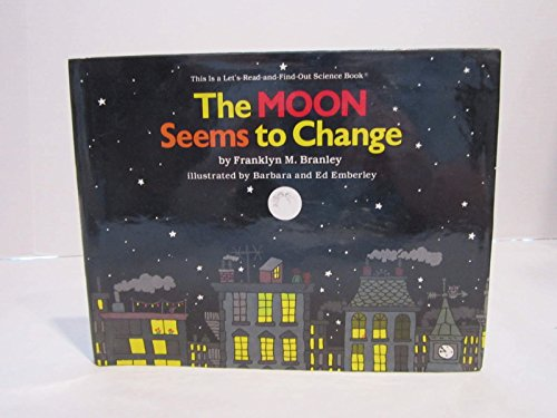 9780690045833: The moon seems to change (Let's-read-and-find-out science book)