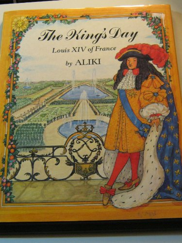 The King's Day: Louis XIV of France: Aliki