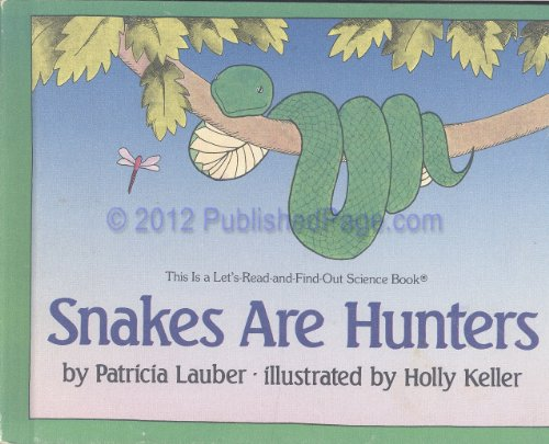 Snakes Are Hunters: Lauber, Patricia