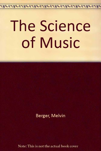 The Science of Music (9780690046472) by Melvin Berger; Yvonne Buchanan