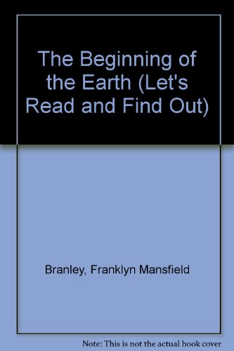 9780690046540: The Beginning of the Earth (Let's Read and Find Out)