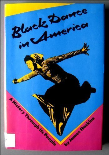9780690046571: Black Dance in America: A History Through Its People