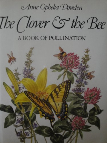9780690046779: The Clover & the Bee; A Book of Pollination
