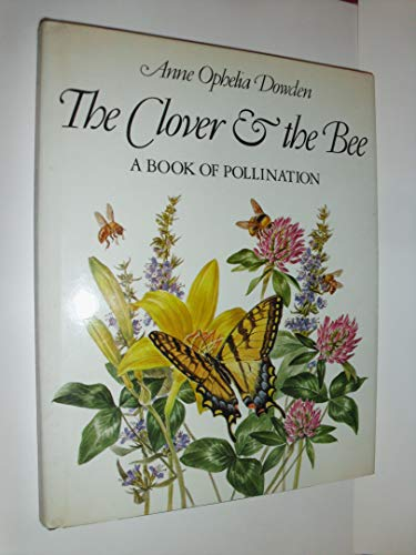 9780690046793: The Clover & the Bee: A Book of Pollination