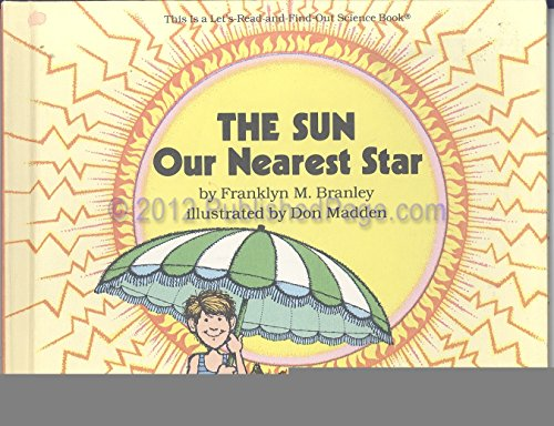 9780690046809: The Sun- Our Nearest Star