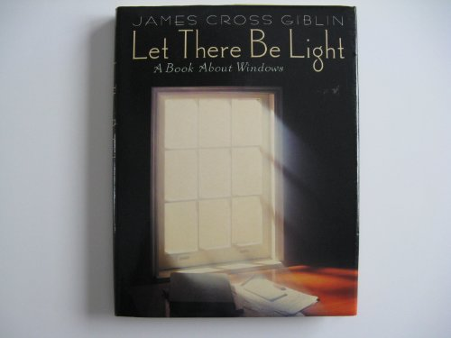 9780690046939: Let There Be Light: A Book About Windows