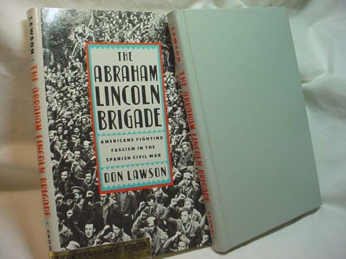 9780690046977: The Abraham Lincoln Brigade: Americans Fighting Fascism in the Spanish Civil War