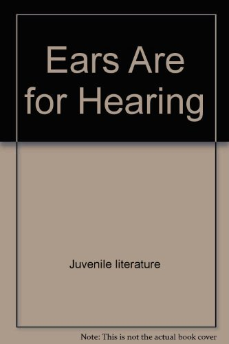 9780690047189: Ears are for hearing (Let's-read-and-find-out science book)
