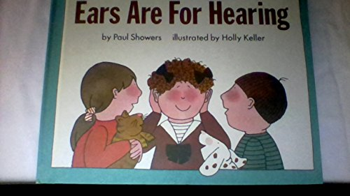 Ears Are for Hearing (Let's Read-And-Find-Out Science Book Series) (9780690047202) by Showers, Paul