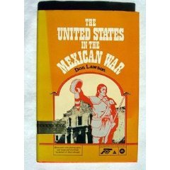 The United States in the Mexican War (Young People's History of America's Wars Series) (9780690047233) by Lawson, Don