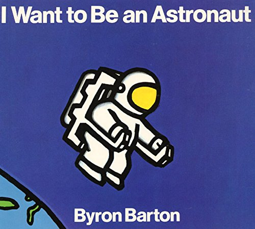 9780690047448: I Want to Be an Astronaut