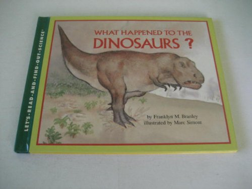 9780690047479: What happened to the dinosaurs? (A Let's-read-and-find-out science book)