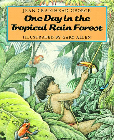 9780690047677: One Day in the Tropical Rain Forest (Newbery Medal  Winner Series, No 5)