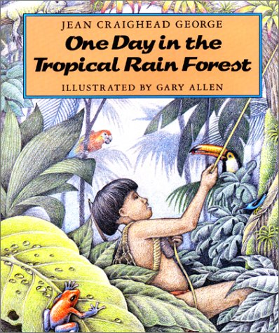 One Day in the Tropical Rain Forest: George, Jean Craighead