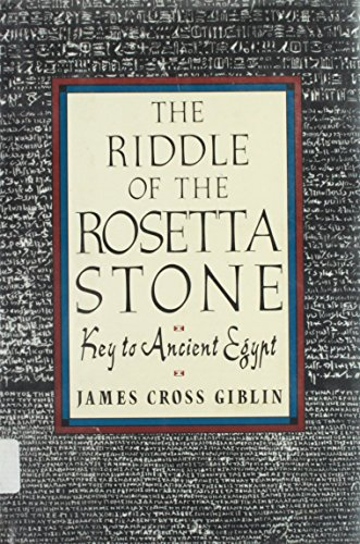 9780690047974: The Riddle of the Rosetta Stone: Key to Ancient Egypt : Illustrated With Photographs, Prints, and Drawings