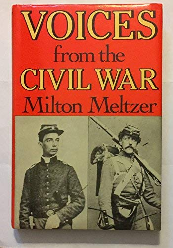 9780690048001: Voices from the Civil War: A Documentary History of the Great American Conflict