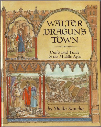 9780690048049: Walter Dragun's Town: Crafts and Trade in the Middle Ages
