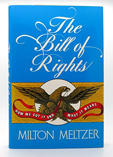 9780690048056: The Bill of Rights: How we got it and what it means