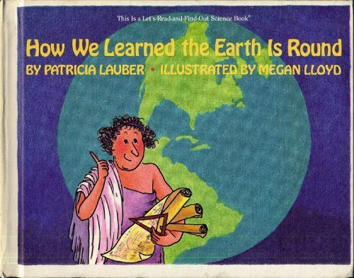 9780690048605: How We Learned the Earth Is Round (Let's Read and Find Out)