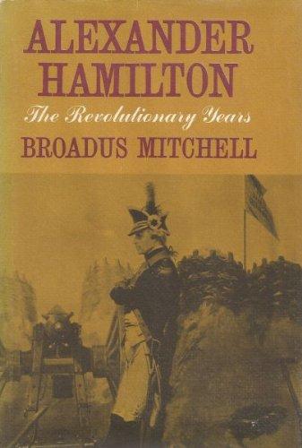 9780690053913: Alexander Hamilton: The Revolutionary Years