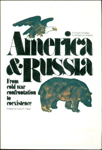America and Russia: from Cold War confrontation to coexistence (Problem studies in American history...