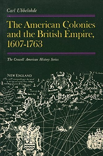 The American Colonies and the British Empire 1607-1763