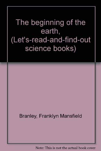 9780690129878: Title: The beginning of the earth Letsreadandfindout scie
